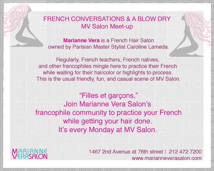 French conversations & a Blowdry. Every monday at Marianne Vera Salon